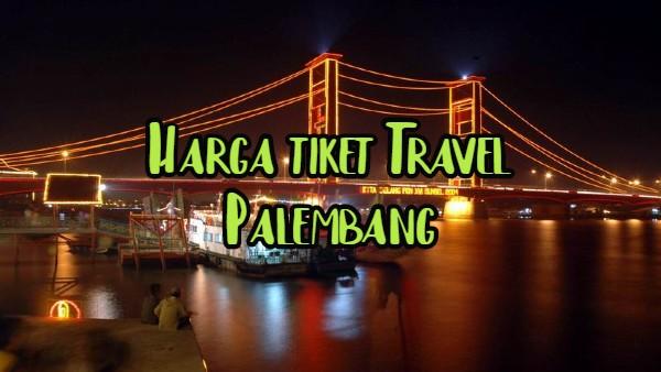 harga tiket travel palembang
