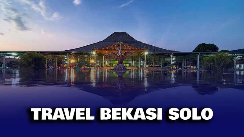 Travel Bekasi Solo